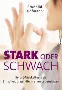 Cover-Bild zu Stark oder schwach? von Hofmann, Brunhild