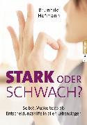 Cover-Bild zu Stark oder schwach? (eBook) von Hofmann, Brunhild