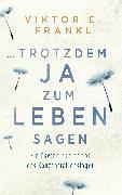 Cover-Bild zu trotzdem Ja zum Leben sagen (eBook) von Frankl, Viktor E.