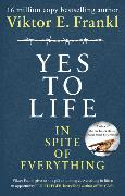 Cover-Bild zu Yes To Life In Spite of Everything von Frankl, Viktor E