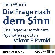 Cover-Bild zu Die Frage nach dem Sinn (Audio Download) von Frankl, Viktor E.