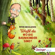 Cover-Bild zu Weißt du, wo die Baumkinder sind? (Audio Download) von Wohlleben, Peter