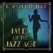 Cover-Bild zu Tales of the Jazz Age (Unabridged) (Audio Download) von Fitzgerald, F. Scott