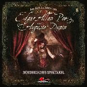 Cover-Bild zu Poe, Edgar Allan: Edgar Allan Poe & Auguste Dupin, Aus den Archiven, Folge 8: Mörderisches Spektakel (Audio Download)