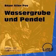 Cover-Bild zu Poe, Edgar Allan: Wassergrube und Pendel (Ungekürzt) (Audio Download)