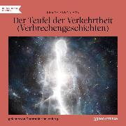 Cover-Bild zu Poe, Edgar Allan: Der Teufel der Verkehrtheit - Verbrechergeschichten (Ungekürzt) (Audio Download)