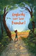 Cover-Bild zu Anybody Here Seen Frenchie? (eBook) von Connor, Leslie