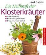 Cover-Bild zu Die Heilkraft der Klosterkräuter (eBook) von Gutjahr, Axel