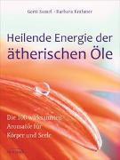 Cover-Bild zu Heilende Energie der ätherischen Öle von Samel, Gerti