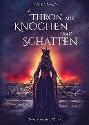 Cover-Bild zu Ein Thron aus Knochen und Schatten (eBook) von Labas, Laura