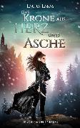 Cover-Bild zu Eine Krone aus Herz und Asche (eBook) von Labas, Laura