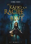 Cover-Bild zu Ein Käfig aus Rache und Blut (eBook) von Labas, Laura