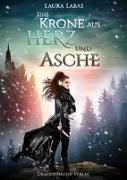 Cover-Bild zu Eine Krone aus Herz und Asche von Labas, Laura