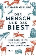 Cover-Bild zu Der Mensch und das Biest (eBook) von Girling, Richard