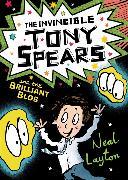 Cover-Bild zu The Invincible Tony Spears and the Brilliant Blob von Layton, Neal