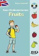 Cover-Bild zu Kurz-Stationenlernen Fruits (inkl. CD) von Rebenstorff, Heidrun