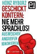 Cover-Bild zu Geschickt kontern: Nie mehr sprachlos! (eBook) von Ryborz, Heinz