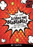 Cover-Bild zu Schluss mit Bla bla bla! (eBook) von Ryborz, Heinz