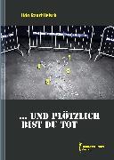 Cover-Bild zu Rauchfleisch, Udo: und plötzlich bist du tot (eBook)