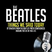Cover-Bild zu Things We Said Today - Previously Unreleased Interviews (Audio Download) von Lennon, John