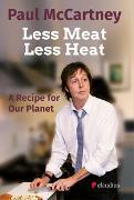 Cover-Bild zu Less Meat, Less Heat - A Recipe For Our Planet von McCartney, Paul