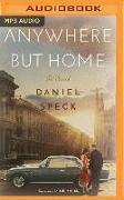 Cover-Bild zu Anywhere But Home von Speck, Daniel