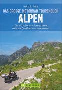 Cover-Bild zu Das große Motorrad-Tourenbuch Alpen von Studt, Heinz E.
