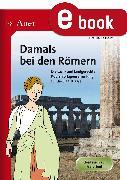 Cover-Bild zu Damals bei den Römern (eBook) von Lassert, Ursula