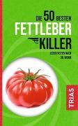 Cover-Bild zu Die 50 besten Fettleber-Killer von Worm, Nicolai