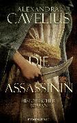 Cover-Bild zu Die Assassinin (eBook) von Cavelius, Alexandra