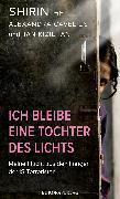 Cover-Bild zu Ich bleibe eine Tochter des Lichts (eBook) von Shirin