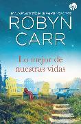 Cover-Bild zu Lo mejor de nuestras vidas (eBook) von Carr, Robyn