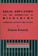 Cover-Bild zu Kennedy, Duncan: Legal Education and the Reproduction of Hierarchy (eBook)
