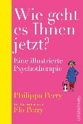 Cover-Bild zu Wie geht es Ihnen jetzt? (eBook) von Perry, Philippa