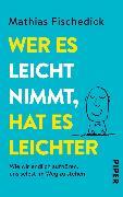 Cover-Bild zu Wer es leicht nimmt, hat es leichter (eBook) von Fischedick, Mathias