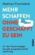 Cover-Bild zu Mehr schaffen, ohne geschafft zu sein (eBook) von Fischedick, Mathias