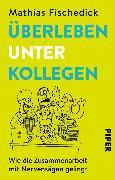 Cover-Bild zu Überleben unter Kollegen (eBook) von Fischedick, Mathias