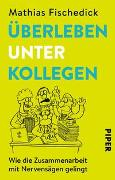 Cover-Bild zu Überleben unter Kollegen von Fischedick, Mathias