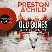 Cover-Bild zu Old Bones - Tote lügen nie - Ein Fall für Nora Kelly und Corrie Swanson, (Ungekürzt) (Audio Download) von Child, Lincoln