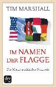Cover-Bild zu Im Namen der Flagge (eBook) von Marshall, Tim