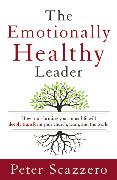 Cover-Bild zu The Emotionally Healthy Leader: How Transforming Your Inner Life Will Deeply Transform Your Church, Team, and the World von Scazzero, Peter