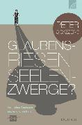 Cover-Bild zu Glaubensriesen - Seelenzwerge? (eBook) von Scazzero, Peter