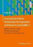 Cover-Bild zu Anschauliche Höhere Mathematik für Ingenieure und Naturwissenschaftler 2 von Neher, Markus