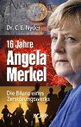 Cover-Bild zu 16 Jahre Angela Merkel von Nyder, C. E.