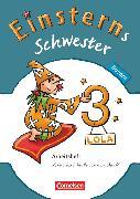 Cover-Bild zu Einsterns Schwester, Sprache und Lesen - Bayern, 3. Jahrgangsstufe, Arbeitsheft von Brinster, Olga