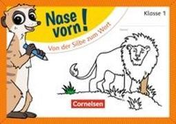 Cover-Bild zu Nase vorn!, Erstlesen - Übungshefte, 1. Schuljahr, Von der Silbe zum Wort, Übungsheft von Schramm, Martina