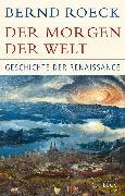 Cover-Bild zu Der Morgen der Welt (eBook) von Roeck, Bernd