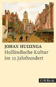 Cover-Bild zu Holländische Kultur im siebzehnten Jahrhundert von Huizinga, Johan