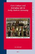 Cover-Bild zu Civic Culture and Everyday Life in Early Modern Germany von Roeck, Bernd