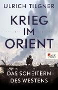 Cover-Bild zu Krieg im Orient (eBook) von Tilgner, Ulrich